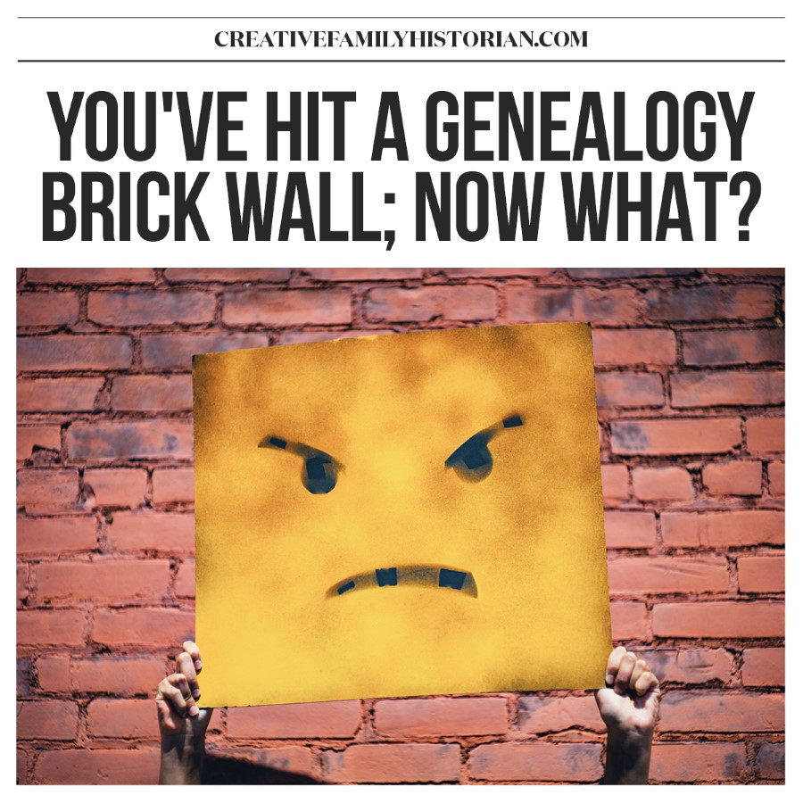 You've hit a genealogy brick wall, so what are the next steps? Is this a research dead end or just speed bump?